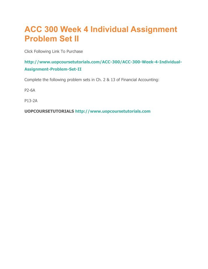 acc 300 week 4 individual problem set Acc 455 week 4 individual assignment problem set get tutorial by clicking on the link below or copy paste link in your browser https 1 & 3 of financial accounting: p1-3a p3-5a acc 300 week 3 team assignment problem 4-2a part ii complete problem set p4-2a in ch.