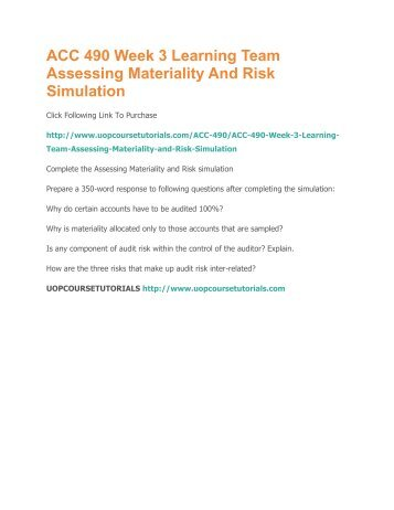 assessing materiality and risk simulation Assessing materiality and risk simulation name acc/490 date instructor name assessing materiality and risk simulation the assessing.