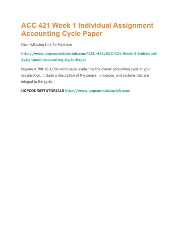 acc 421 accounting cycle paper View essay - acc 421 - accounting cycle paper from acc 421 acc 421 at university  of phoenix accounting cycle 1 oswald winthorpe acc 421 march 1, 2015 dawn.