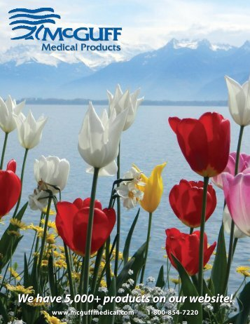 We have 5,000+ products on our website! - McGuff Medical Products