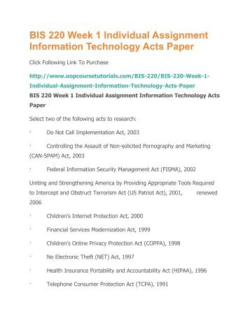 information tech acts paper Markets, self-regulation, and government enforcment in the protection of personal information peter p swire (1) let's begin with a sense of the problem imagine that one day your bank or telephone company puts all of your transaction or phone records up on a web site for the world to see.