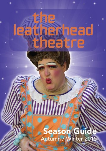 The Leatherhead Theatre - Season Guide Autumn / Winter 2015