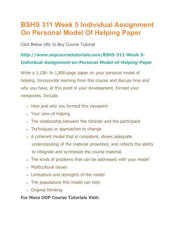 bshs311 personal model of helping Issuu is a digital publishing platform that makes it simple to publish magazines, catalogs, newspapers, books, and more online easily share your publications and get.