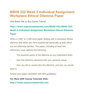 ethical dilemma essay example related essays ethical  bshs 332 week 2 individual assignment workplace ethical dilemma paperpdf ethical dilemma essay example