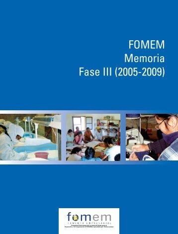 FOMEM Memoria Fase III (2005-2009)