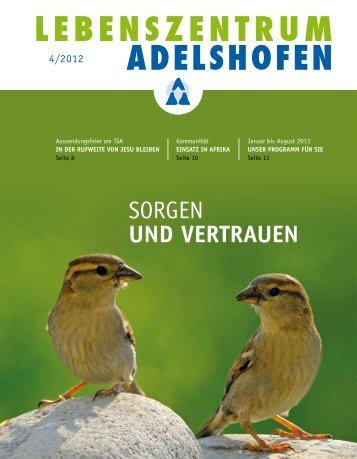 4/2012: Sorgen und vertrauen - Lebenszentrum Adelshofen