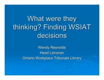 What were they thinking? Finding WSIAT decisions