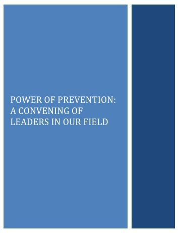 POWER OF PREVENTION A CONVENING OF LEADERS IN OUR FIELD