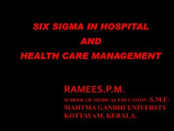 SIX SIGMA IN HOSPITAL AND HEALTH CARE MANAGEMENT