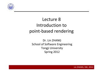 Lecture 8 Introduction to point‐based rendering