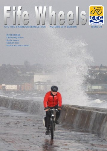CTC FIFE & KINROSS NEWSLETTER AUTUMN 2011 EDITION ISSUE 70