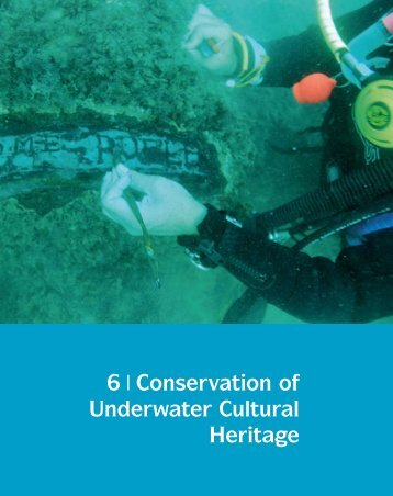 6 ❘ Conservation of Underwater Cultural Heritage