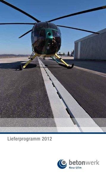 Lieferprogramm 2012 - Betonwerk Neu-Ulm GmbH & Co. KG