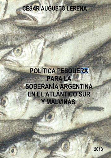 POLÍTICA PESQUERA PARA LA SOBERANÍA ARGENTINA EN EL ATLÁNTICO SUR Y MALVINAS