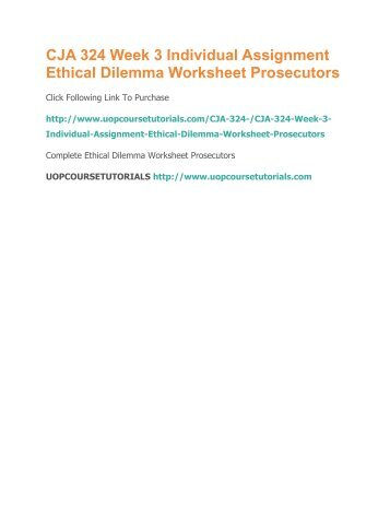 ethical issue prosecutors ethical dilemma worksheet cg 324 Attachments: cja 324 week 3 ethical dilemma worksheet prosecutors 1doc [ preview here ] cja 324  cja 324 week 3 ethics issue presentation defense attorney ethics.