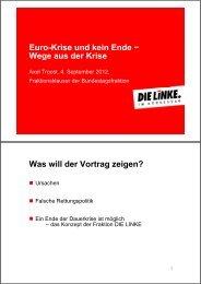 Euro-Krise und kein Ende − Wege aus der Krise Was will der Vortrag zeigen?