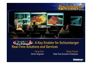 A Key Enabler for Schlumberger Real-Time Solutions and Services