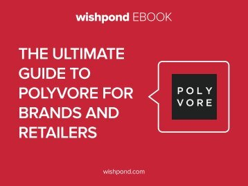 The Ultimate Guide to Polyvore for Brands and Retailers