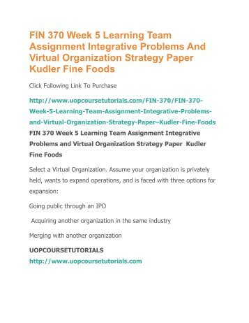 integrative problems and virtual organization strategy paper Fin 370 week 4 learning team assignment caledonia products integrative problem set 1 and set 2 fin 370 problems and virtual organization strategy paper.