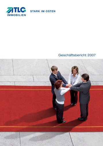 Geschäftsbericht 2007 - TLG Immobilien GmbH