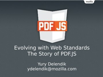Evolving with Web Standards The Story of PDF.JS