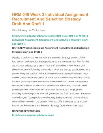 recruitment and selection strategy rewards and compensation plan Develop a draft of the recruitment and selection strategy portion of the recruitment and selection strategy rewards and compensation plan for the organization selected as a team.