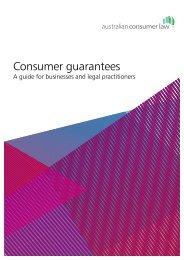 Consumer Guarantees Guide - The Australian Consumer Law