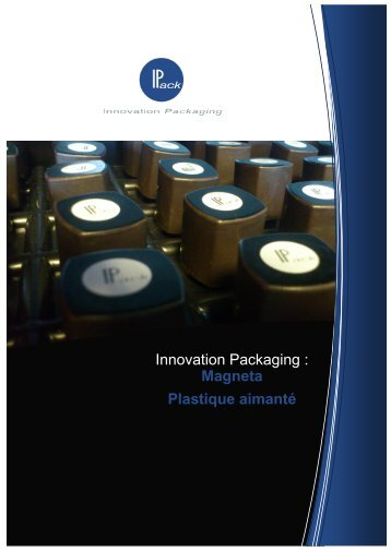 Innovation Packaging  Magneta Plastique aimanté