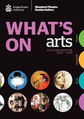 Anglia Ruskin What's On Arts Autumn/Winter 2015