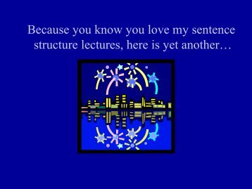 Because you know you love my sentence structure lectures here is yet another…