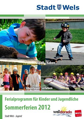 Youthpower 4 Wels 2012 Sommerprogramm für ... - Stadt Wels