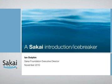 A Sakai introduction/icebreaker