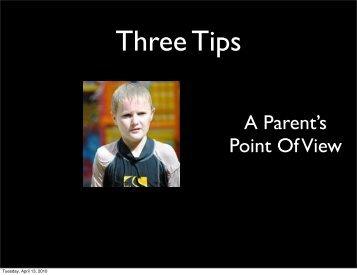 Three Tips