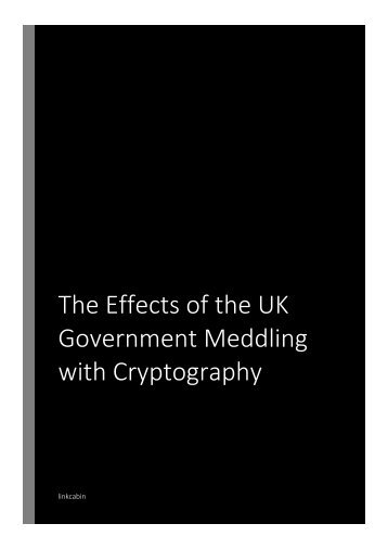 The Effects of the UK Government Meddling with Cryptography