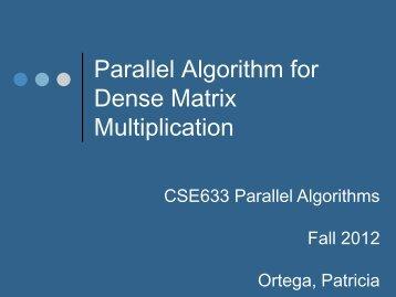 Parallel Algorithm for Dense Matrix Multiplication