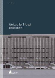 Umbau Toni-Areal Bauprojekt - Zürcher Hochschule der Künste