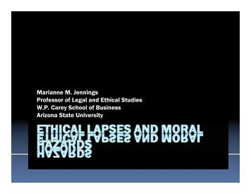 Marianne M. Jennings Professor of Legal and Ethical Studies W.P. ...
