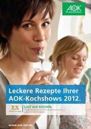 Leckere Rezepte Ihrer AOK-Kochshows 2012. - Kochfest Lindau