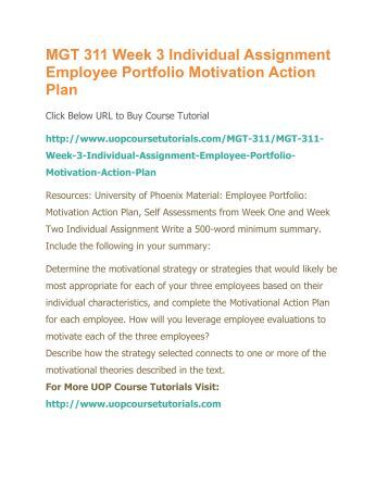 mgt 311 motivational plan Mgt 311 week 3 individual assignment employee portfolio motivation action plan (2 papers) for more course tutorials visit wwwuophelpcom this tutorial contains 2.