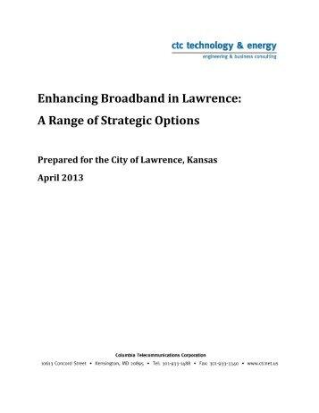 Enhancing Broadband in Lawrence A Range of Strategic Options