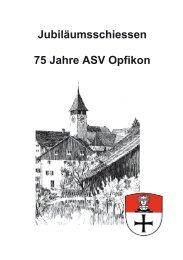 Jubiläumsschiessen 75 Jahre ASV Opfikon Herzlich ... - ZKAV
