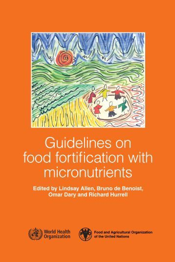 Guidelines on food fortification with micronutrients - World Health ...