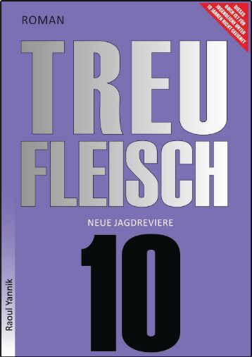 TREUFLEISCH - ZEHNTES KAPITEL (Neue Jagdreviere)