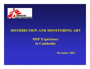 Distribution and monitoring ARV: MSF Experience in Cambodia