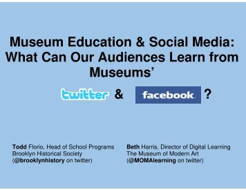 What Can Our Audiences Learn from Museums' & ?