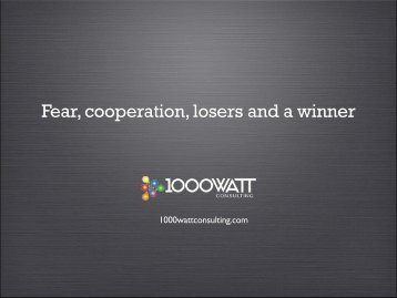Fear cooperation losers and a winner