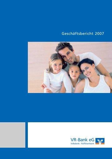 Geschäftsbericht 2007 (PDF 2,3MB) - VR-Bank eG