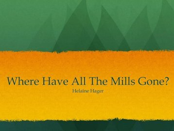Where Have All The Mills Gone?