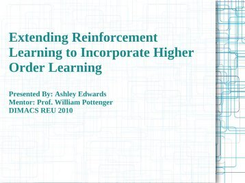 Extending Reinforcement Learning to Incorporate Higher Order Learning