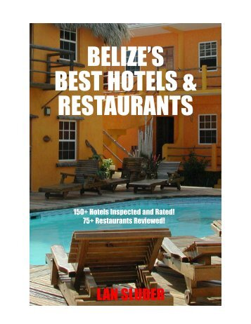 BELIZE'S BEST HOTELS & RESTAURANTS - Belize First Magazine